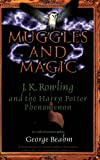 Muggles and magic : J.K. Rowling and the Harry Potter phenomenon / George Beahm