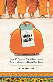 The Monks and Me: How 40 Days in Thich Nhat…