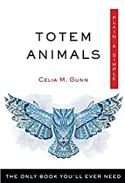 Totem Animals Plain & Simple: The Only Book…