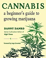 Cannabis: A Beginner's Guide to Growing…