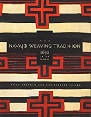 The Navajo Weaving Tradition: 1650 to the…