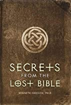 Secrets from the Lost Bible by Kenneth…