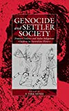 Genocide and settler society : frontier violence and stolen Indigenous children in Australian history / edited by A. Dirk Moses