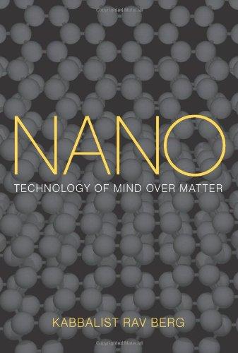 Nano Technology Of Mind Over Matter Rav Berg Livres Anglais Et