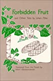 Forbidden fruit and other tales / by Juhani Aho ; translated from the Finnish by Inkeri Väänänen-Jensen ; edited by Joanne Asala ; illustrated by Diane Heusinkveld