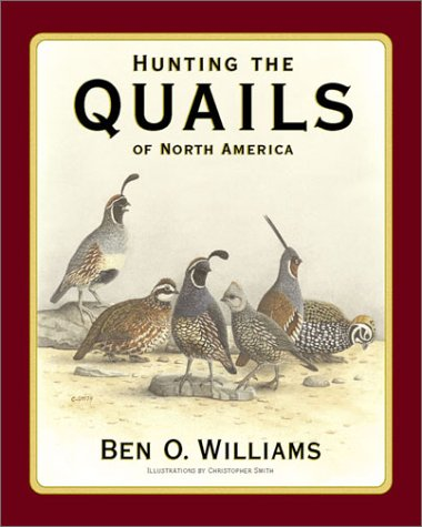 Hunting the Quails of North America, Williams, Ben O.