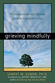 Grieving Mindfully: A Compassionate and…