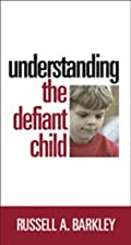 Understanding the Defiant Child by Russell…