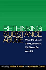 Rethinking Substance Abuse: What the Science…