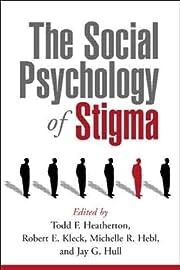 The Social Psychology of Stigma de Todd F.…