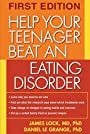 Help Your Teenager Beat an Eating Disorder, First Edition - James Lock