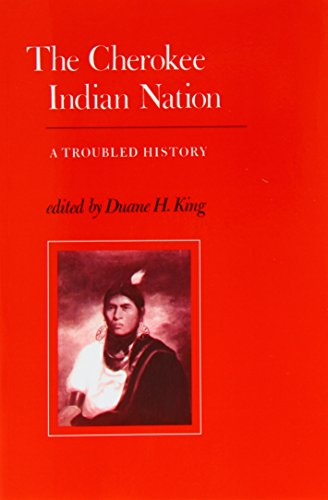 The Cherokee Indian Nation: A Troubled History