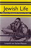 Jewish life : tales from nineteenth-century Europe / Leopold von Sacher-Masoch ; translated and with an afterword by Virginia L. Lewis