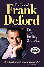 The Best of Frank Deford: I'm Just Getting…