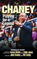 Chaney: Playing for a Legend by Donald Hunt