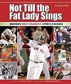 Not Till the Fat Lady Sings: Boston:…