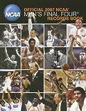 Official 2007 NCAA Men's Final Four Records Book (NCAA Final Four Tournament Records)