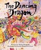 The Dancing Dragon by Marcia K. Vaughan