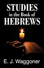 Studies in the book of Hebrews by E.J.…