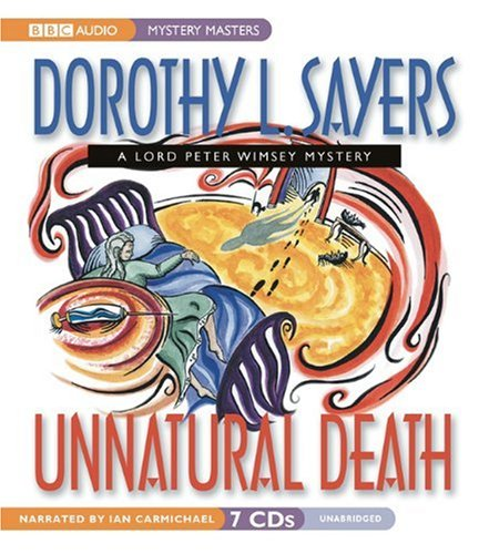 Unnatural Death: A Lord Peter Wimsey Mystery - Dorothy L. Sayers, Ian Carmichael