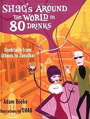 Shag's Around the World in 80 Drinks:…