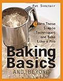 Baking basics and beyond / Pat Sinclair