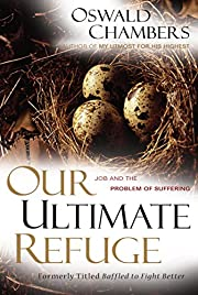 Our Ultimate Refuge: Job and the Problem of…