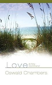 Love: A Holy Command av Oswald Chambers
