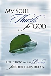 My Soul Thirsts for God: Reflections on the…