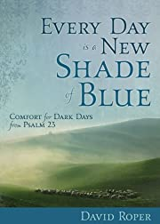 Every Day Is a New Shade of Blue: Comfort…