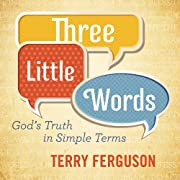 Three Little Words: God's Truth in Simple…