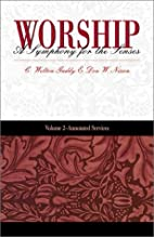Worship: A Symphony for the Senses (Volume…