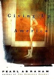 Giving up America – tekijä: Pearl Abraham