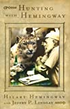 Hunting with Hemingway : based on the stories of Leicester Hemingway / Hilary Hemingway and Jeffry P. Lindsay