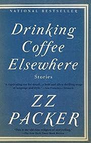 Drinking Coffee Elsewhere av ZZ Packer