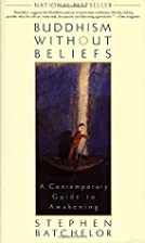 Buddhism Without Beliefs: A Contemporary…