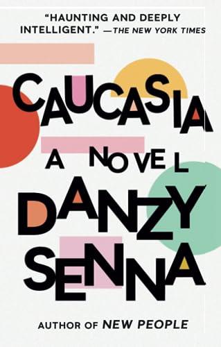 Caucasia: A Novel, Senna, Danzy
