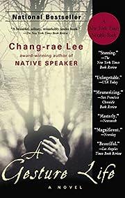 A Gesture Life: A Novel de Chang-rae Lee