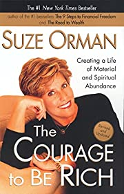 The Courage to be Rich: Creating a Life of…