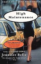 High Maintenance by Jennifer Belle