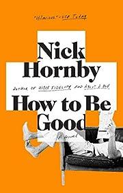 How to Be Good av Nick Hornby