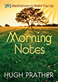 Morning Notes: 365 Meditations To Wake You Up