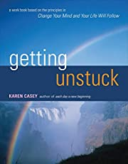 Getting Unstuck: A Workbook Based on the…