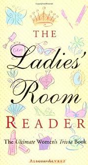 Ladies' Room Reader: The Ultimate Women's…