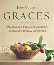 Graces: Prayers and Poems for Everyday Meals…
