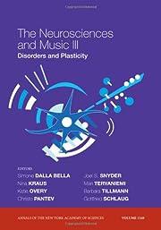 The Neurosciences and Music III: Disorders…