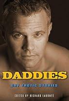 Daddies: Gay Erotic Stories by Richard…
