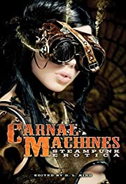 Carnal Machines: Steampunk Erotica –…
