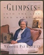 Glimpses into the Life and Heart of Marjorie…