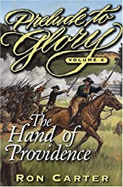 Prelude to Glory Vol 4: Hand of Providence…